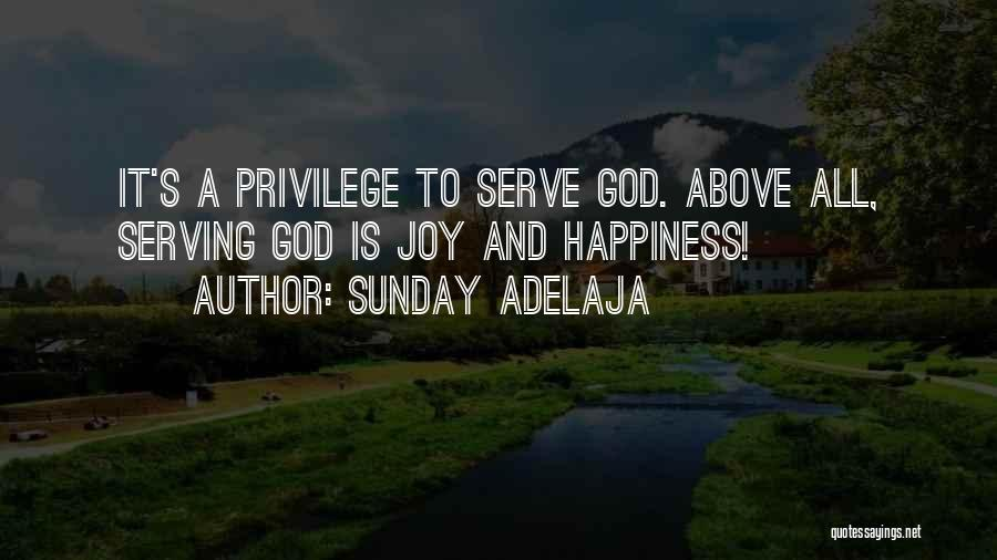 Serving God With Joy Quotes By Sunday Adelaja