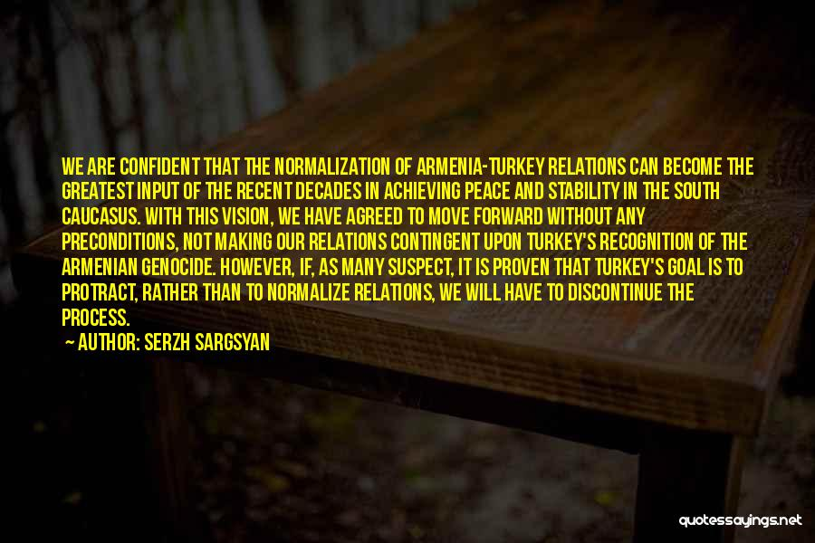 Serzh Sargsyan Quotes 1690702