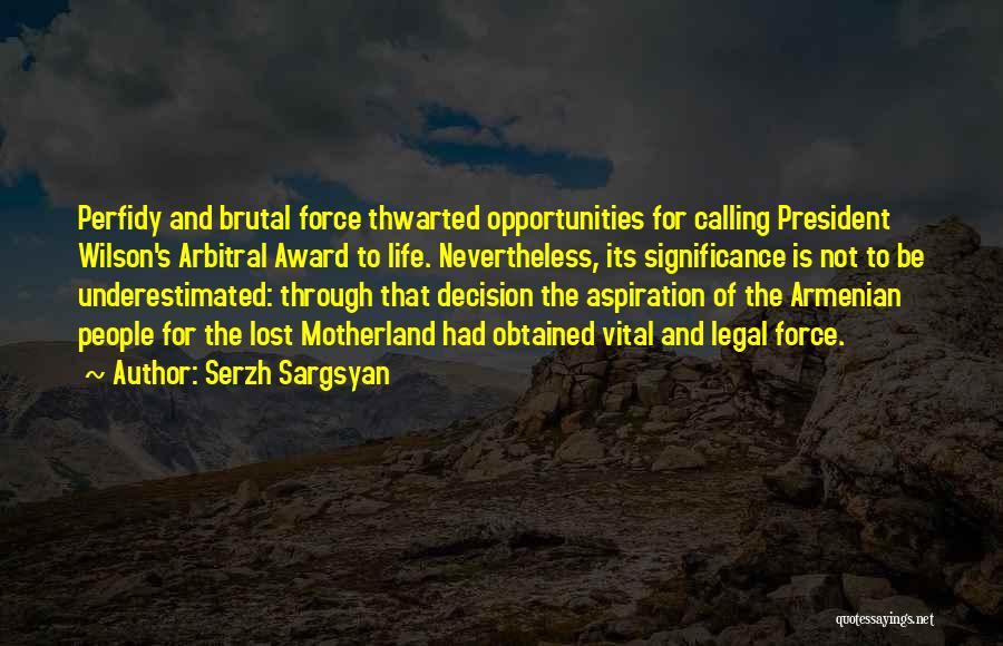 Serzh Sargsyan Quotes 1700150