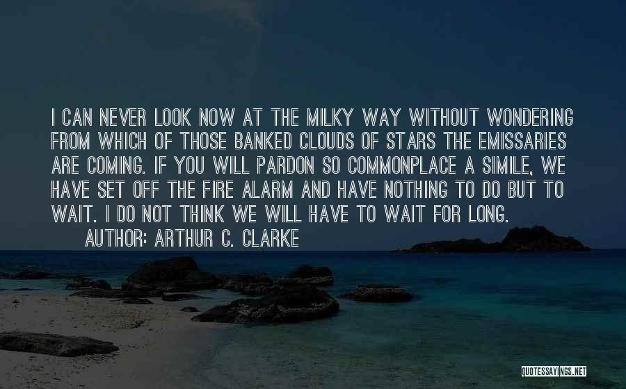 Set Off Long Quotes By Arthur C. Clarke