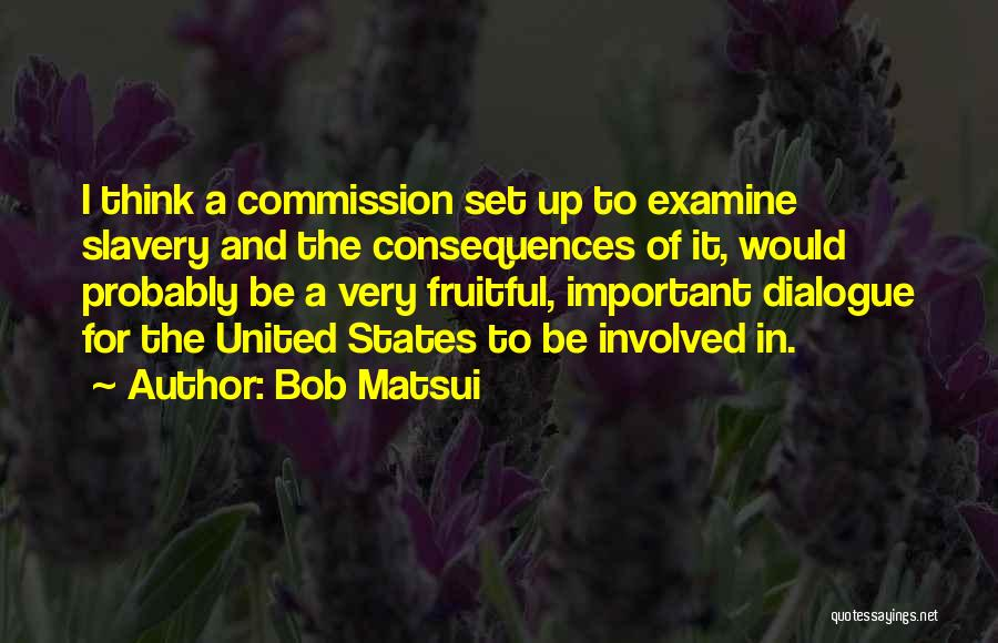 Set Up Quotes By Bob Matsui