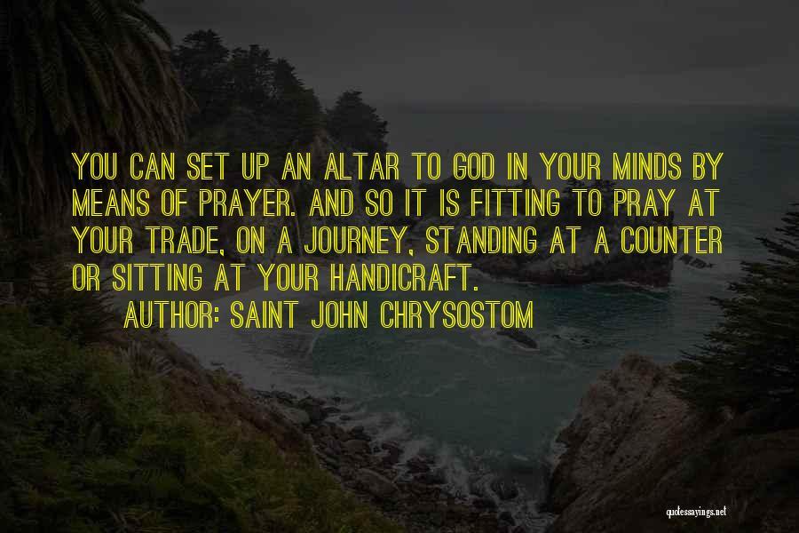 Set Up Quotes By Saint John Chrysostom