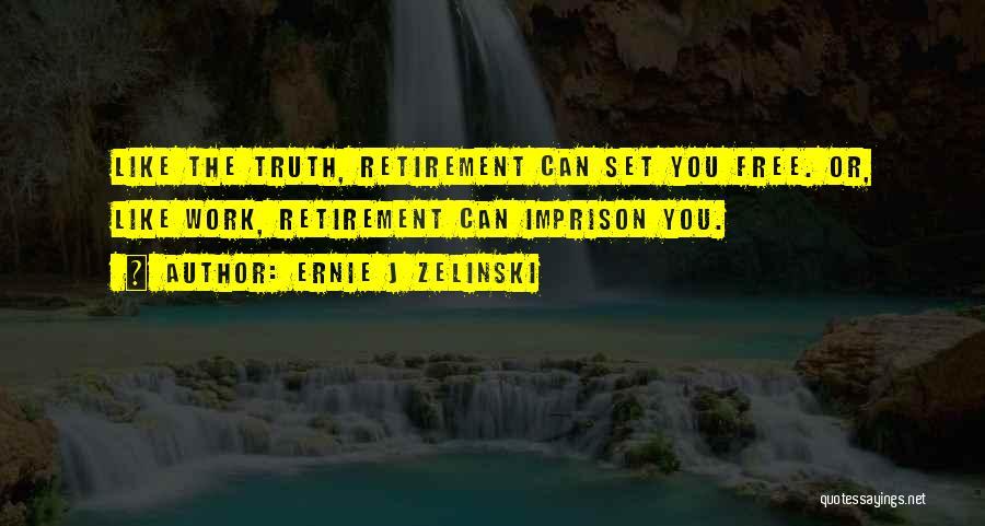 Set You Free Quotes By Ernie J Zelinski