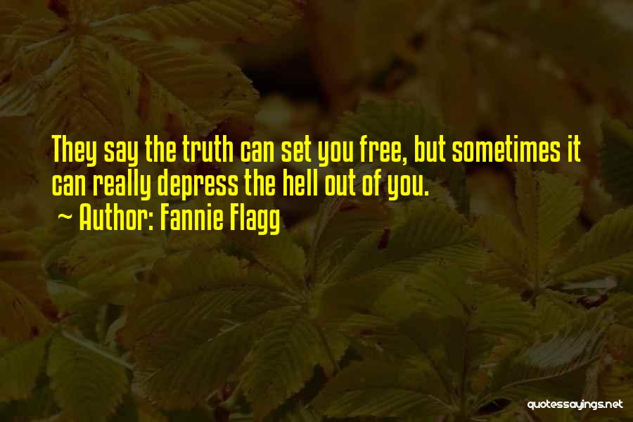 Set You Free Quotes By Fannie Flagg