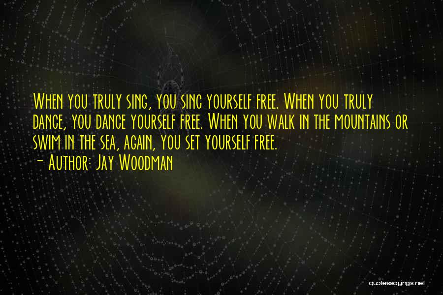 Set You Free Quotes By Jay Woodman