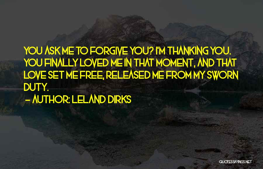Set You Free Quotes By Leland Dirks