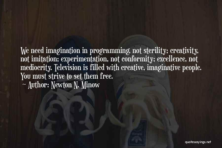 Set You Free Quotes By Newton N. Minow