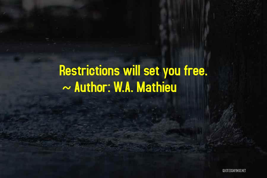 Set You Free Quotes By W.A. Mathieu
