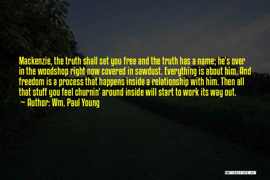 Set You Free Quotes By Wm. Paul Young