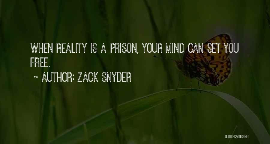 Set You Free Quotes By Zack Snyder