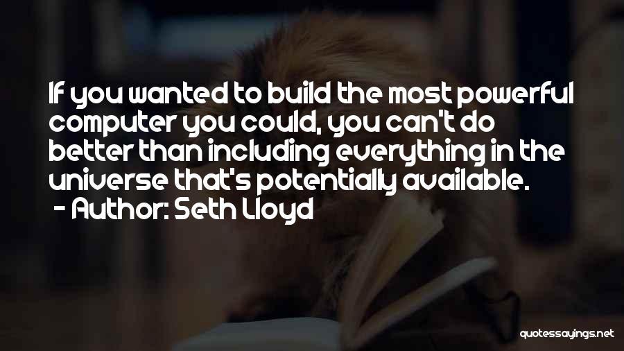 Seth Lloyd Quotes 1155207
