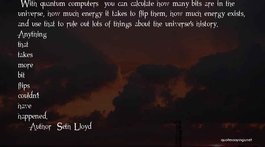 Seth Lloyd Quotes 1203371