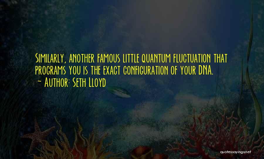 Seth Lloyd Quotes 1545772