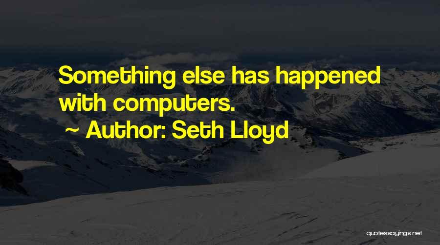 Seth Lloyd Quotes 1712084