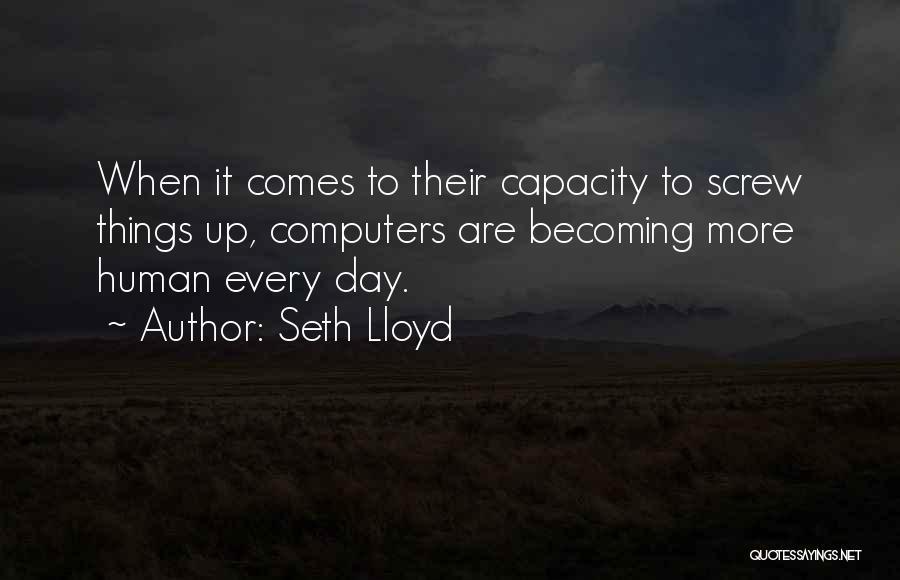 Seth Lloyd Quotes 1762395