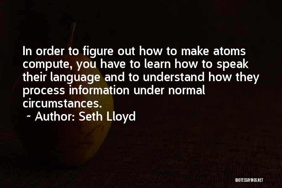 Seth Lloyd Quotes 1807369