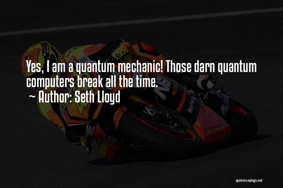 Seth Lloyd Quotes 1815237