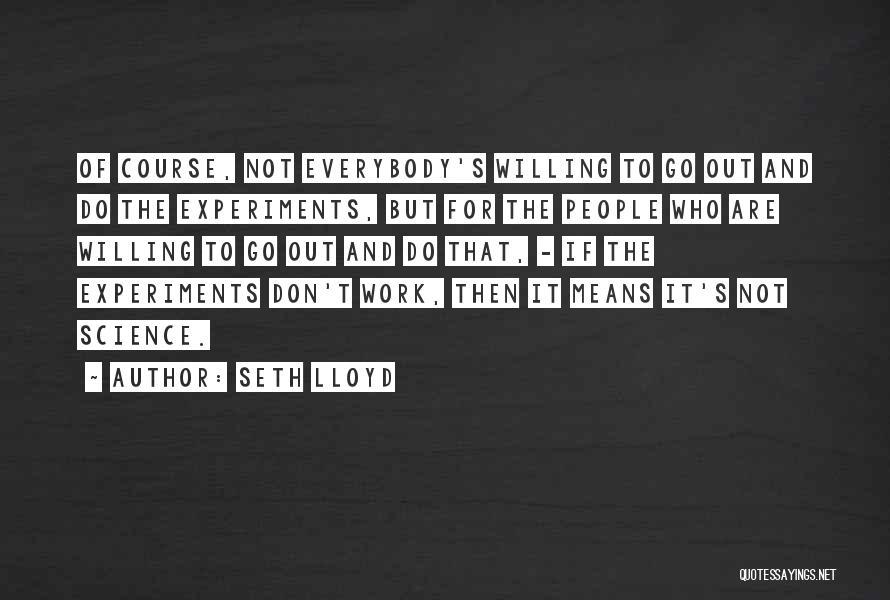 Seth Lloyd Quotes 235283