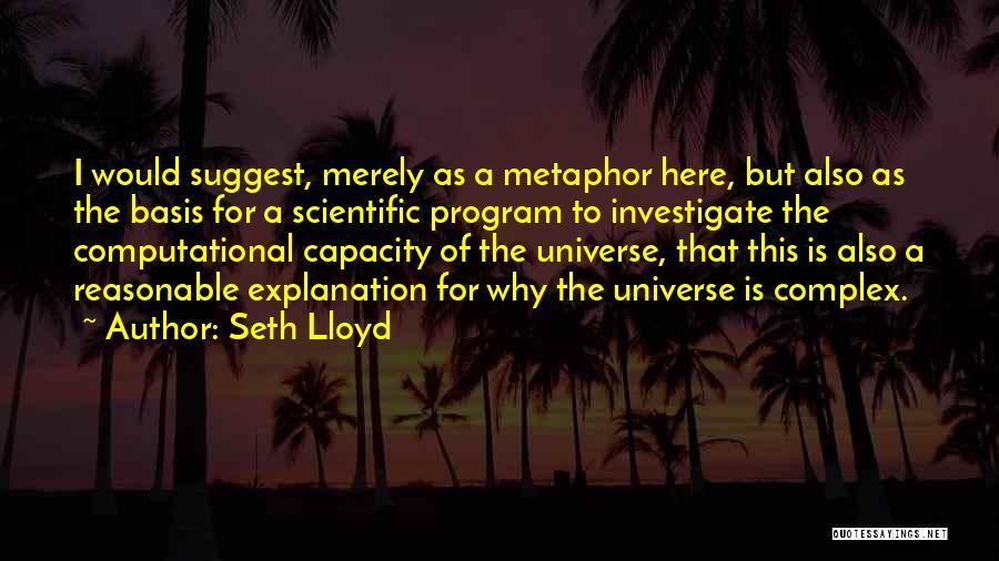 Seth Lloyd Quotes 262868