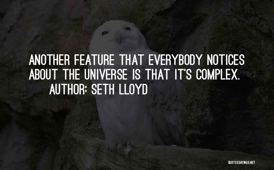 Seth Lloyd Quotes 425271