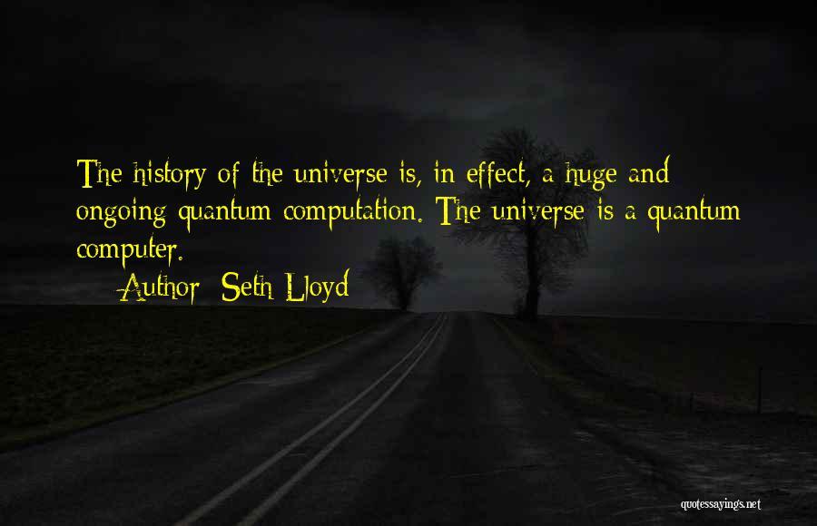 Seth Lloyd Quotes 512406