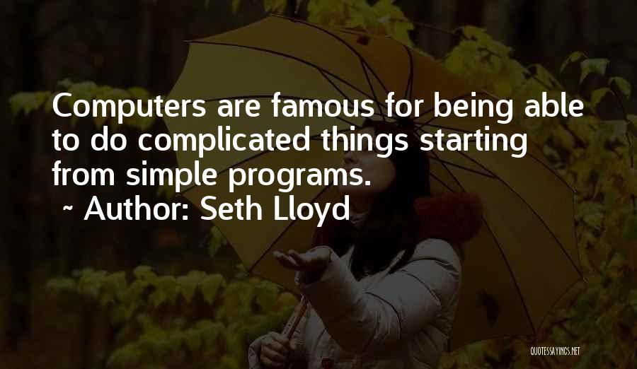 Seth Lloyd Quotes 952465