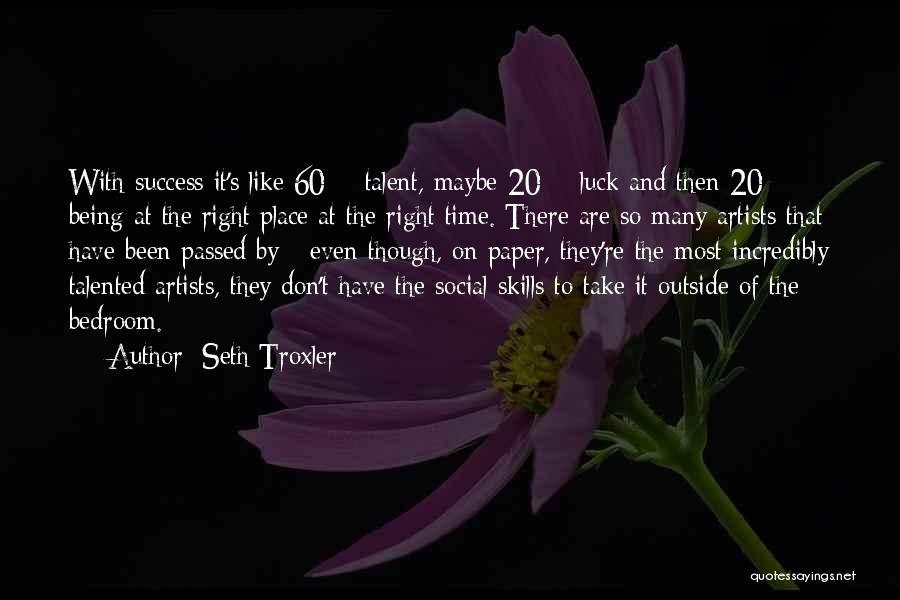 Seth Troxler Quotes 613217