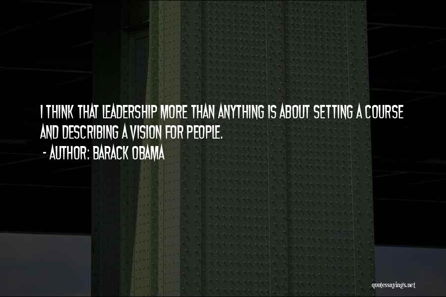 Setting A Course Quotes By Barack Obama