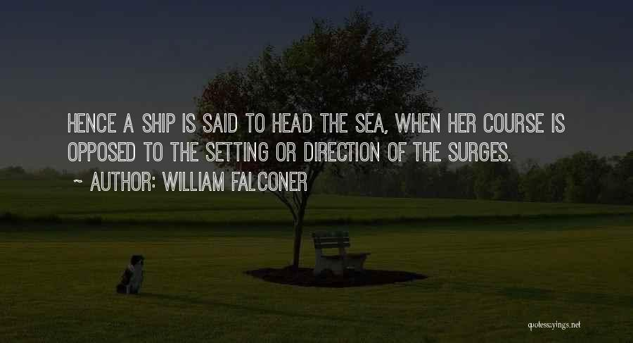 Setting A Course Quotes By William Falconer