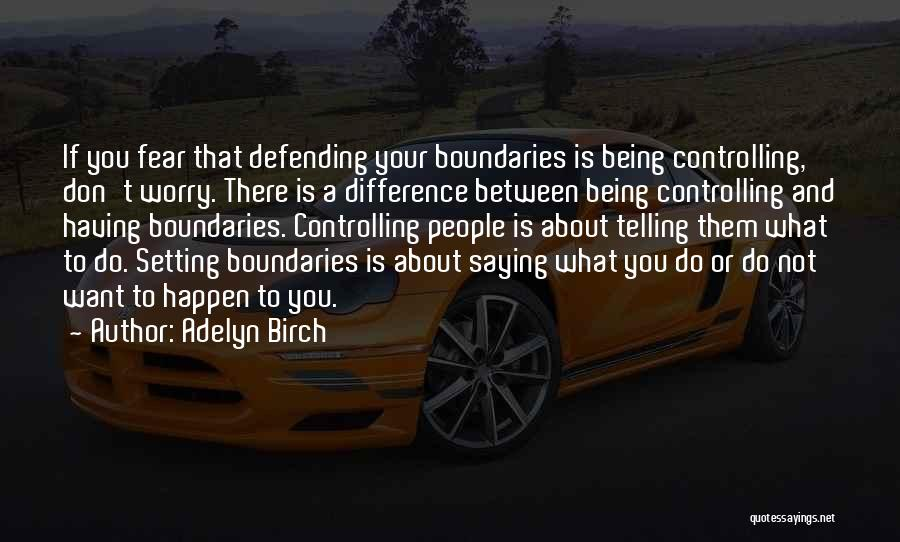 Setting Boundaries Quotes By Adelyn Birch