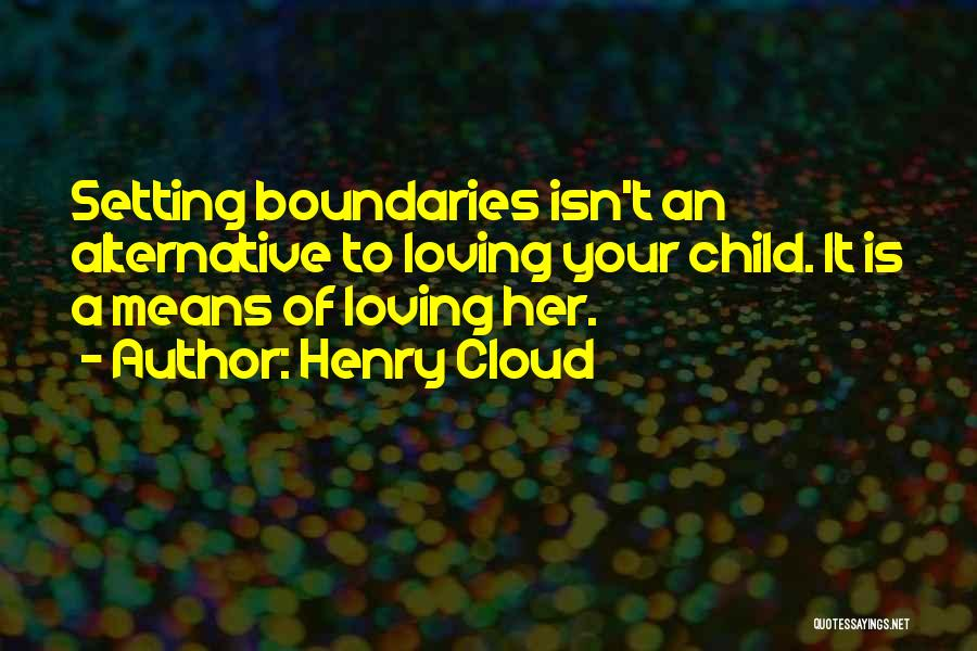 Setting Boundaries Quotes By Henry Cloud