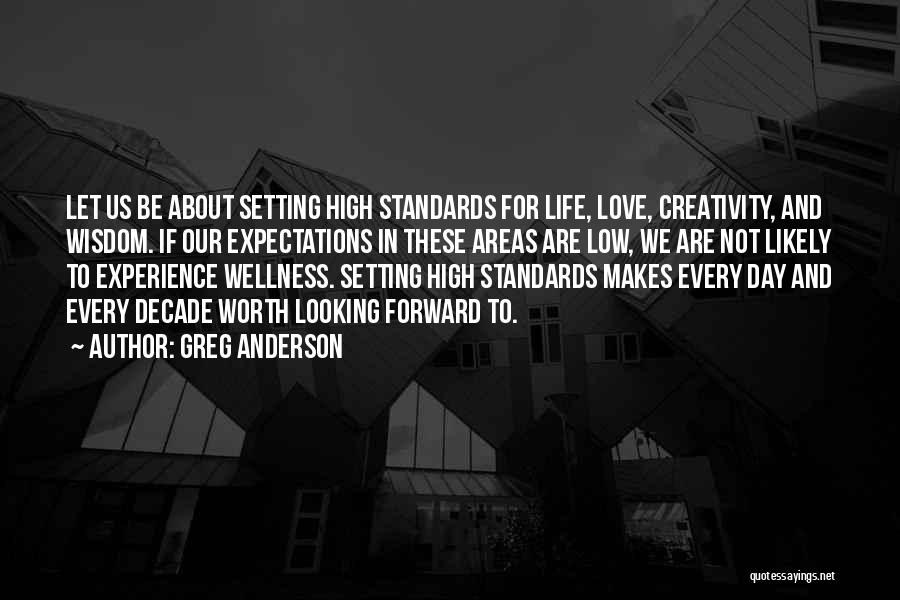 Setting Your Standards High Quotes By Greg Anderson