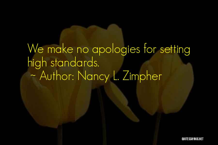 Setting Your Standards High Quotes By Nancy L. Zimpher