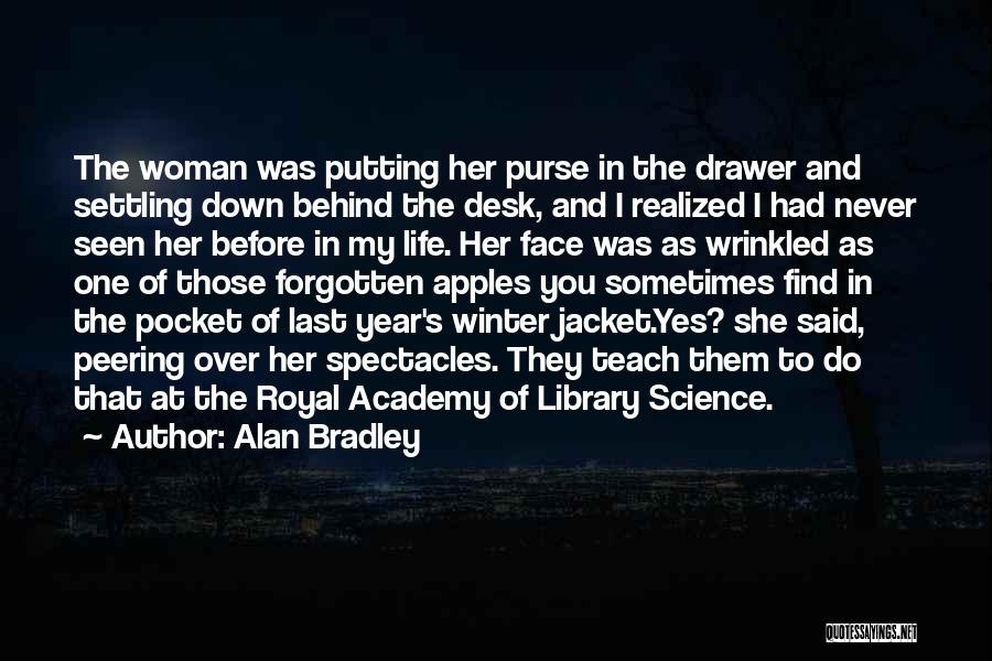 Settling Down In Life Quotes By Alan Bradley