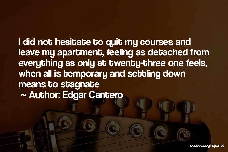Settling Down In Life Quotes By Edgar Cantero