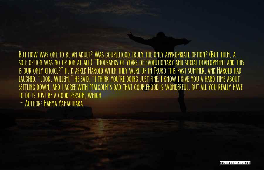 Settling Down In Life Quotes By Hanya Yanagihara