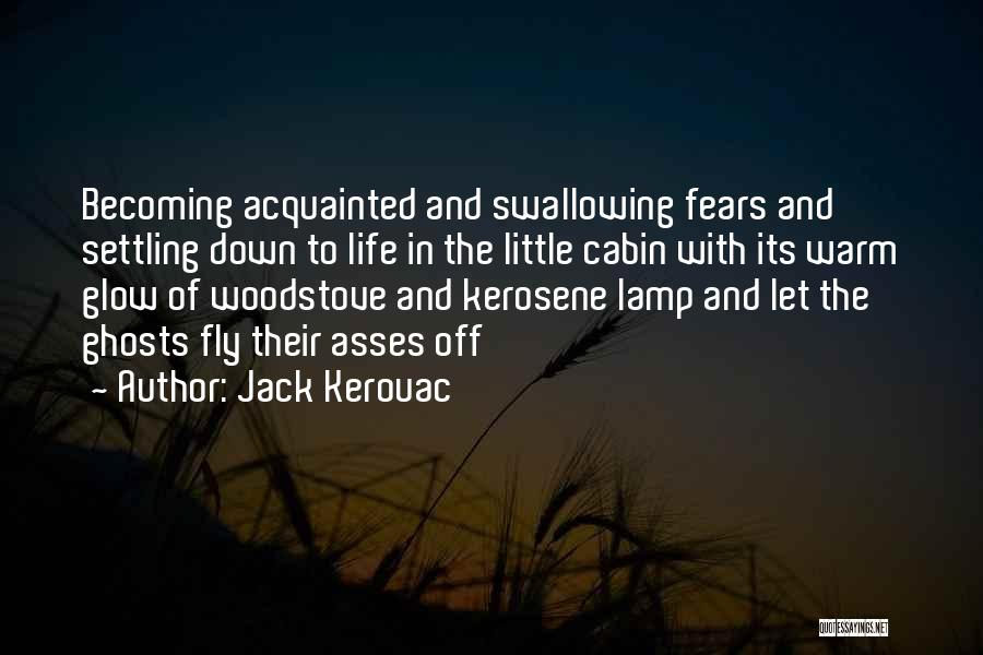 Settling Down In Life Quotes By Jack Kerouac