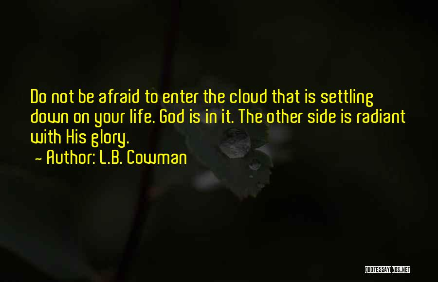 Settling Down In Life Quotes By L.B. Cowman