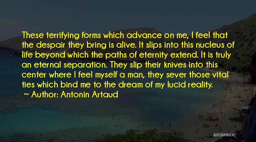 Sever All Ties Quotes By Antonin Artaud