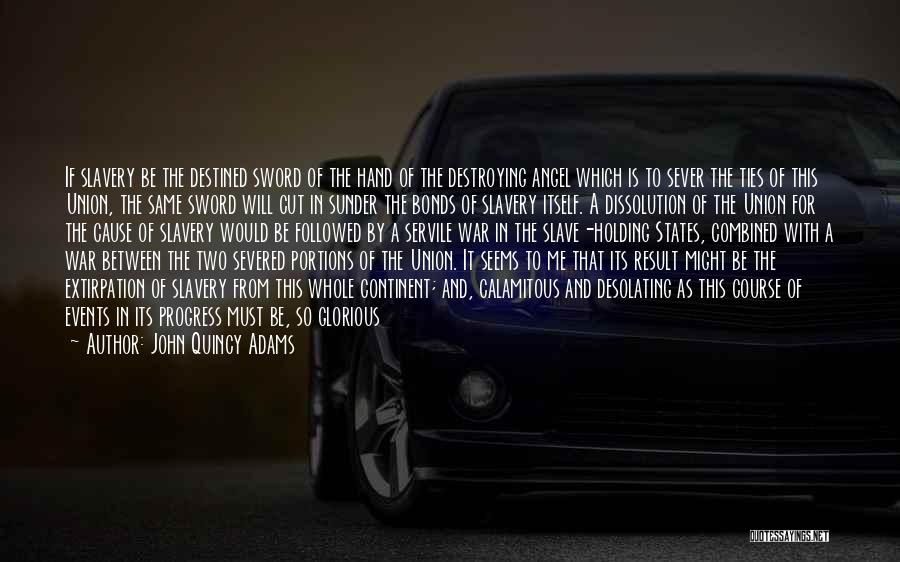 Sever All Ties Quotes By John Quincy Adams