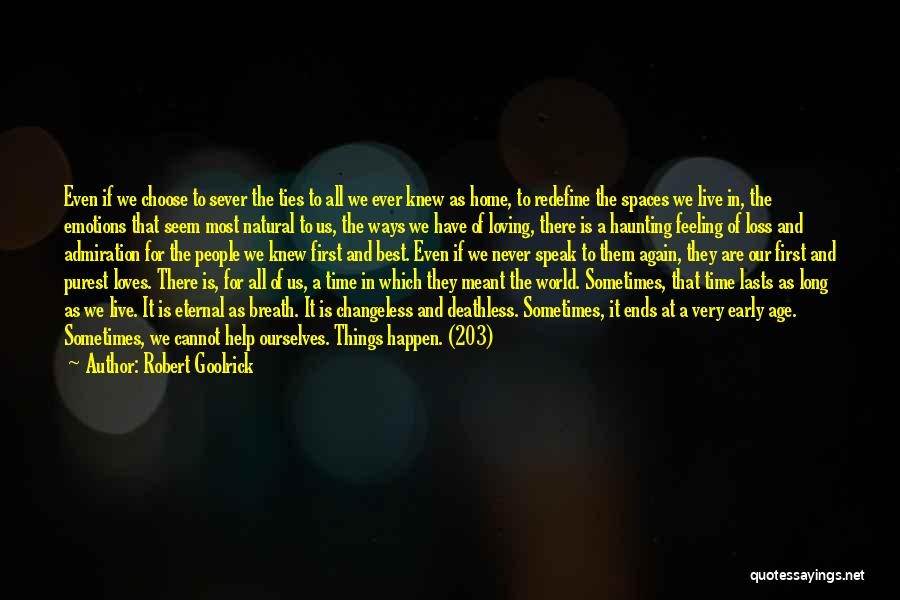 Sever All Ties Quotes By Robert Goolrick