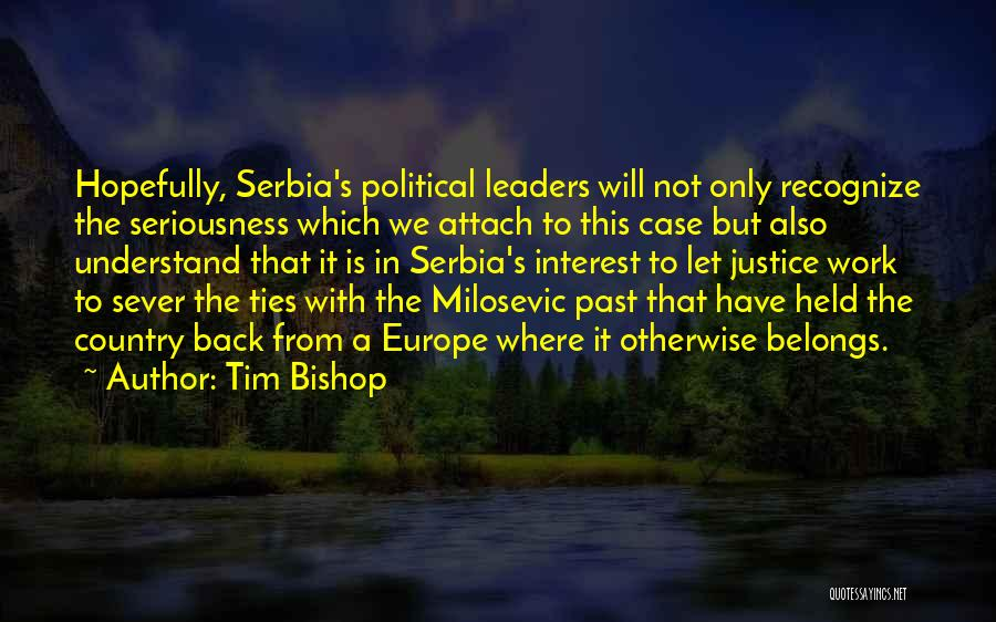 Sever All Ties Quotes By Tim Bishop