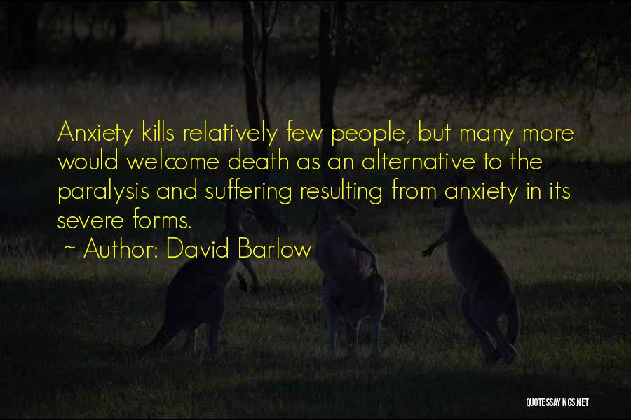 Severe Anxiety Quotes By David Barlow
