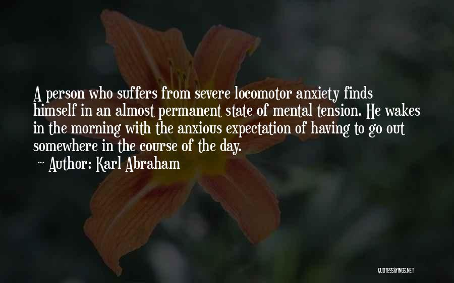 Severe Anxiety Quotes By Karl Abraham