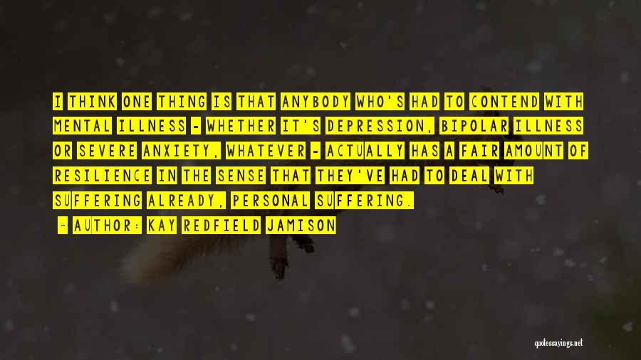 Severe Anxiety Quotes By Kay Redfield Jamison