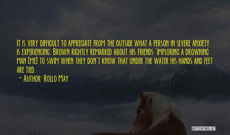 Severe Anxiety Quotes By Rollo May