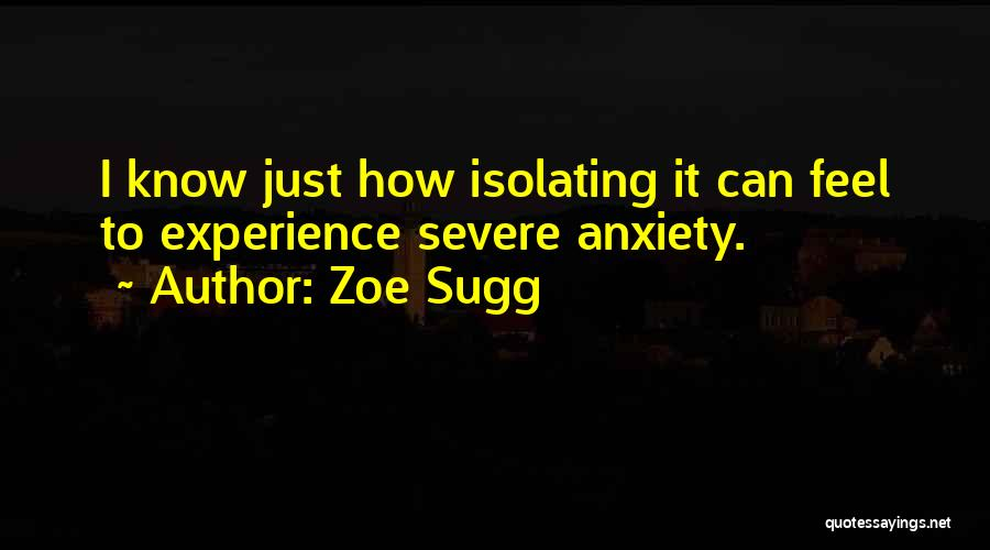 Severe Anxiety Quotes By Zoe Sugg