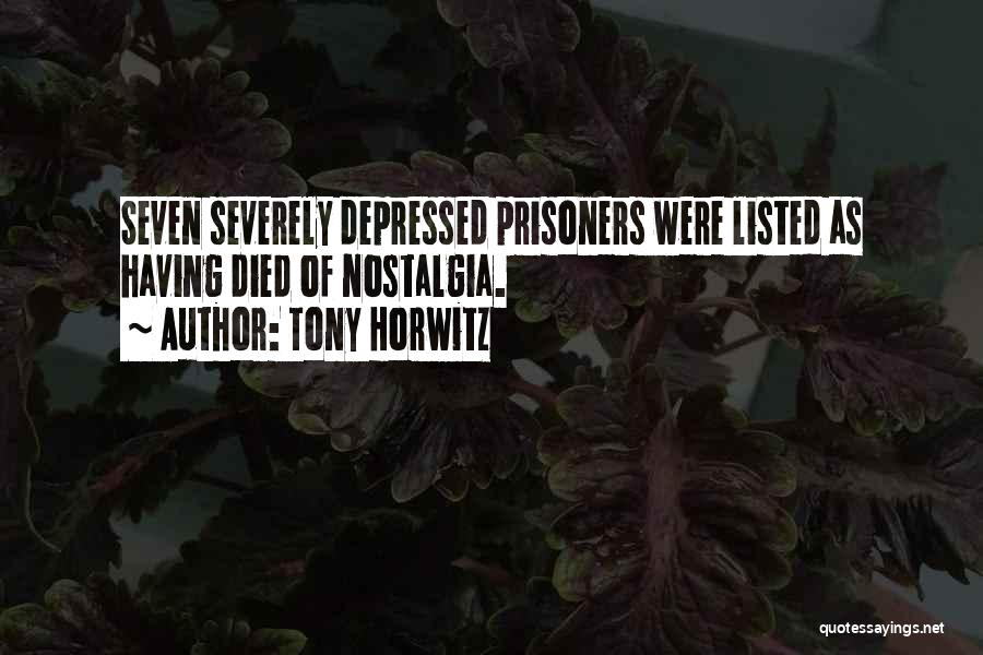 Severely Depressed Quotes By Tony Horwitz
