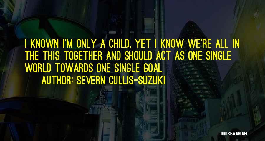 Severn Cullis-Suzuki Quotes 2044614