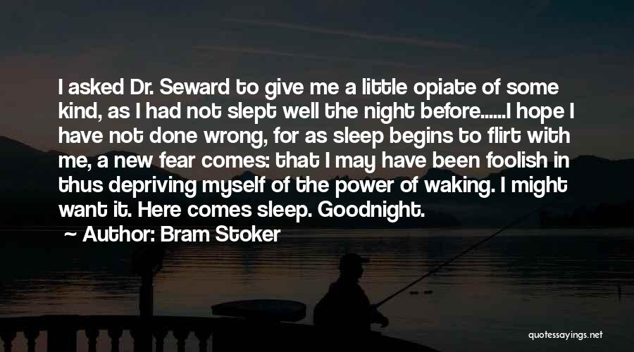 Seward Quotes By Bram Stoker